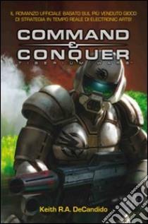 Command & Conquer. Tiberium wars. Ediz. italiana libro di Decandido Keith R. A.