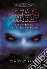 Star Wars. Spettro del passato. La mano di Thrawn. Vol. 1 libro