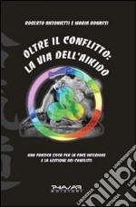 Oltre il conflitto: la via dell'Aikido