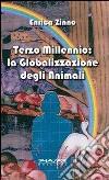 Terzo millennio. La globalizzazione degli animali libro