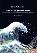 2012. La grande onda. Aspetti energetici secondo la medicina tradizionale cinese