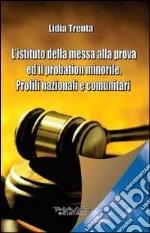 L'istituto della messa alla prova ed il probation minorile. Profili nazionali e comunitari