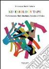 Kinesiology tape. Performance, riabilitazione, estetica e clinica libro
