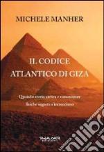 Il codice Atlantico di Giza. Quando storia antica e conoscenze fisiche segrete s'intrecciano