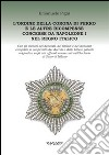 L'Ordine della Corona di ferro e le altre ricompense concesse da Napoleone I nel Regno Italico libro