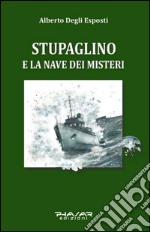 Stupaglino e la nave dei misteri