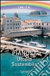 Pianosa. Utopia sostenibile libro