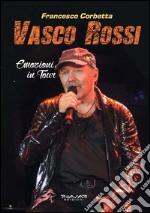 Vasco Rossi. Emozioni in tour