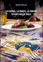 La cucina, la magia, le comari e i gufi nelle valli