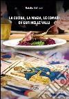 La cucina, la magia, le comari e i gufi nelle valli libro