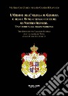 L'Ordine dell'Aquila di Georgia e della Tunica senza cuciture di Nostro Signore. Uno studio sulle origini medievali. Ediz. italiana e inglese libro