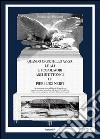 Quando Orbetello aveva le ali e i capolavori architettonici di Pier Luigi Nervi. Una ricostruzione storica dell'idroscalo di Orbetello con particolare attenzione... libro