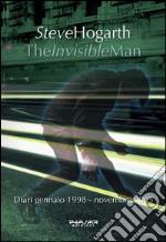 The invisible man. Diari 1998-2005