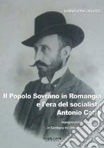 Il popolo sovrano in Romangia e l'era del socialista Antonio Catta. Impegno politico e sindacale in Sardegna tra Ottocento e Novecento