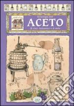 Tecnologia dell'aceto di vino, balsamico e di mele libro