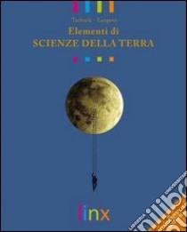 ELEMENTI DI SCIENZE DELLA TERRA VOLUME UNICO CON DVD-ROM (U) libro di TARBUCK LUTGENS