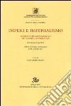 Imperi e imperialismo. Modelli e realtà imperiali nel mondo occidentale. Atti del Convegno internazionale della 24° Giornata Luigi Firpo (26-28 settembre 2007) libro