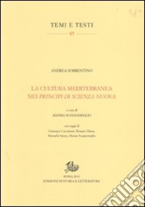 La cultura mediterranea nei «Principi di scienza nuova» libro di Sorrentino Andrea