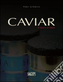Caviar. A history of desire libro di Rebeiz Peter G.
