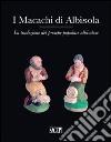 I macachi di Albisola. La tradizione del presepe popolare albisolese