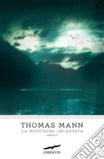 La Montagna incantata libro di Mann Thomas