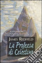 La profezia di Celestino libro di Redfield James