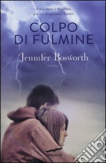 Colpo di fulmine libro di Bosworth Jennifer