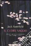 Il cuore saggio libro di Kornfield Jack