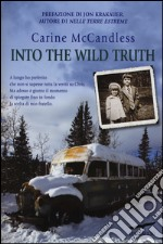 Into the wild truth. La verità su mio fratello libro