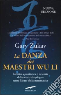 La danza dei maestri Wu Li libro di Zukav Gary
