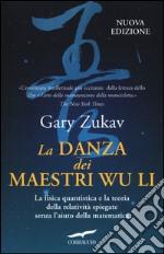 La danza dei maestri Wu Li libro