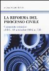 La riforma del processo civile. Commento organico al D.L. 12 settembre 2014, n. 132 libro