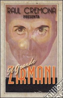 Il grande Zirmani libro di Cremona Raul