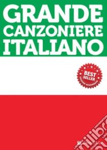Grande canzoniere italiano libro
