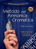 Metodo per armonica cromatica. Livello principiante, medio, avanzato. Con DVD libro
