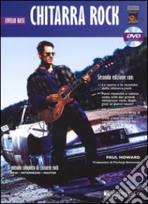 Chitarra rock. Livello base. Con DVD libro di Howard Paul
