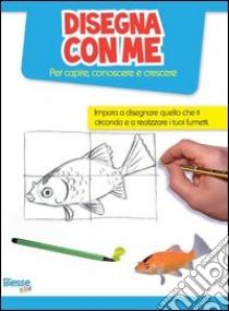 Disegna con me libro unilibro libreria universitaria for Librerie universitarie online