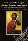 Giovanni il Galileo ovvero Gesù libro