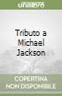 Tributo a Michael Jackson libro
