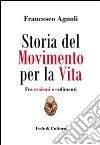 Storia del Movimento per la vita. Fra eroismi e cedimenti libro