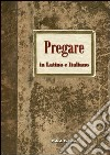 Pregare in latino e italiano libro