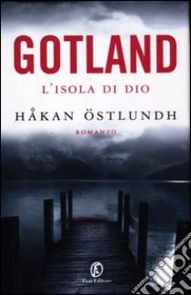 Gotland. L'isola di Dio libro di Ostlundh Hakan