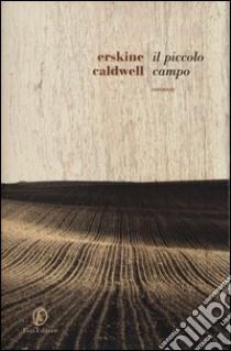 Il piccolo campo libro di Caldwell Erskine