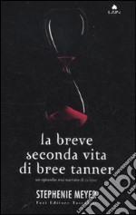 La Breve seconda vita di Bree Tanner libro