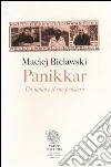 Panikkar. Un uomo e il suo pensiero libro