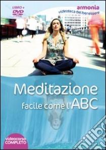 Meditazione facile come l'ABC. DVD. Con libro libro di Vaja Simonette