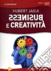 Business e creativit�. Con DVD
