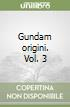 Gundam origini. Vol. 3 libro