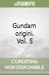 Gundam origini. Vol. 5 libro