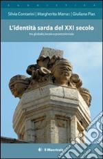 L'identità sarda del XXI secolo tra globale, locale e postcoloniale libro